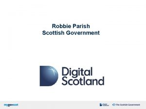 Robbie Parish Scottish Government SMS Manage demand Improve
