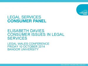 ELISABETH DAVIES CONSUMER ISSUES IN LEGAL SERVICES LEGAL