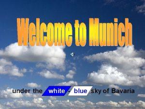 under the white blue sky of Bavaria Germany