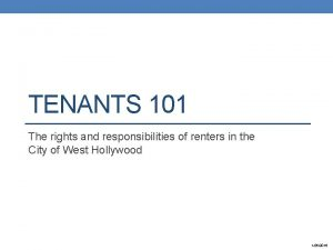 TENANTS 101 The rights and responsibilities of renters