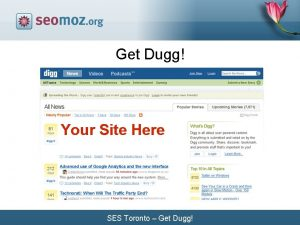 Get Dugg Your Site Here SES Toronto Get