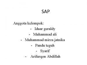 SAP Anggota kelompok Iduar geraldy Muhammad ali Muhammad