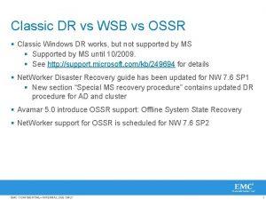 Classic DR vs WSB vs OSSR Classic Windows