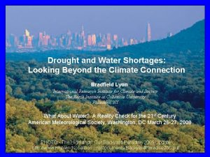 Drought and Water Shortages Looking Beyond the Climate
