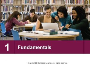 1 Fundamentals Copyright Cengage Learning All rights reserved