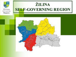 ILINA SELFGOVERNING REGION ilina SelfGoverning Region Location ilina
