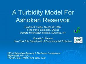 1 A Turbidity Model For Ashokan Reservoir Rakesh