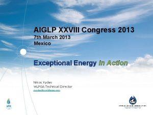 AIGLP XXVIII Congress 2013 7 th March 2013