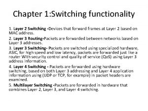 Chapter 1 Switching functionality 1 Layer 2 Switching