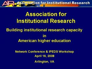 Association for Institutional Research Building institutional research capacity