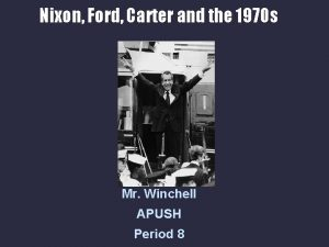 Nixon Ford Carter and the 1970 s Mr