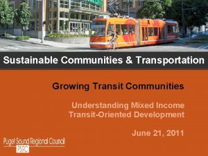 Sustainable Communities Transportation Growing Transit Communities Understanding Mixed