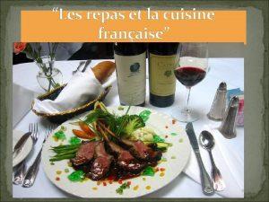 Les repas et la cuisine franaise Repas 7