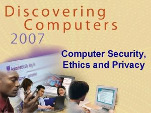 Computer Security Ethics and Privacy Computer Security Risks