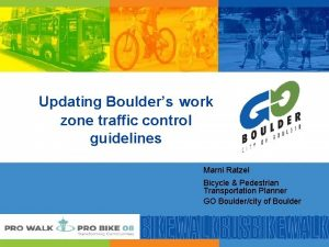 Updating Boulders work zone traffic control guidelines Marni