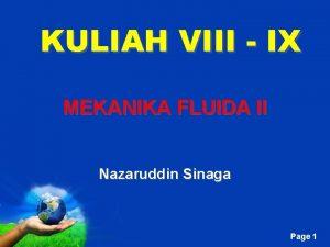 KULIAH VIII IX MEKANIKA FLUIDA II Nazaruddin Sinaga