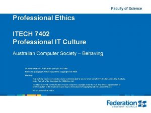 Week 4 Professional Ethics Faculty of Science ITECH