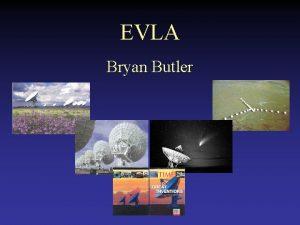 EVLA Bryan Butler What is the EVLA keep