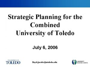 Strategic Planning for the Combined University of Toledo