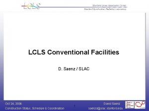 LCLS Conventional Facilities D Saenz SLAC Oct 24