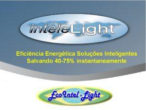 Eficincia Energtica Solues Inteligentes Salvando 40 75 instantaneamente