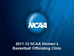 2011 12 NCAA Womens Basketball Officiating Clinic NCAA