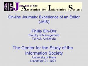 Online Journals Experience of an Editor JAIS Phillip