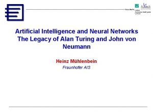 Artificial Intelligence and Neural Networks The Legacy of