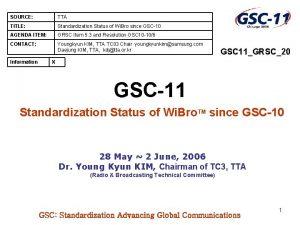 SOURCE TTA TITLE Standardization Status of Wi Bro