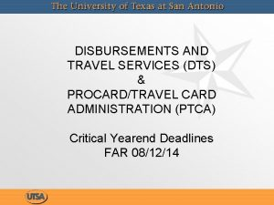 DISBURSEMENTS AND TRAVEL SERVICES DTS PROCARDTRAVEL CARD ADMINISTRATION