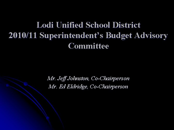 Lodi Unified School District 201011 Superintendents Budget Advisory
