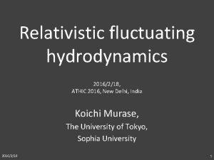 Relativistic fluctuating hydrodynamics 2016218 ATHIC 2016 New Delhi