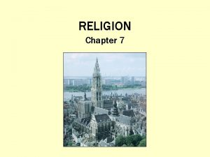 RELIGION Chapter 7 What Is Religion and What