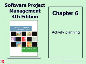 Software Project Management 4 th Edition Chapter 6