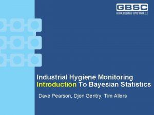 Project Name Industrial Hygiene Monitoring Introduction To Bayesian