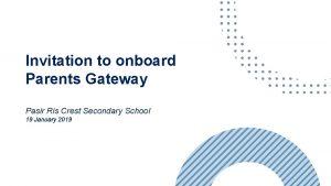 Invitation to onboard Parents Gateway Pasir Ris Crest