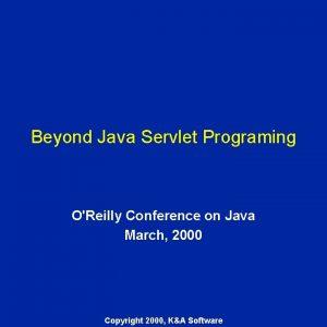 Beyond Java Servlet Programing OReilly Conference on Java