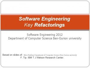 Software Engineering Key Refactorings Software Engineering 2012 Department