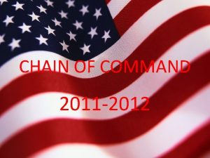 CHAIN OF COMMAND 2011 2012 COMMANDER IN CHIEF