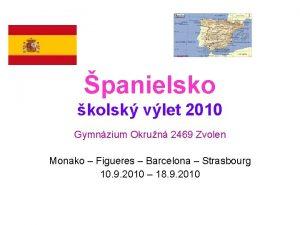 panielsko kolsk vlet 2010 Gymnzium Okrun 2469 Zvolen