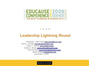Leadership Lightning Round Moderator Julie Ouska julie ouskacccs