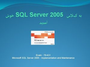 SQL Server 2005 Exam 70 431 Microsoft SQL