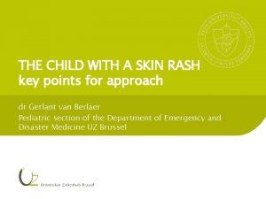 THE CHILD WITH A SKIN RASH key points