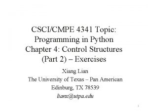CSCICMPE 4341 Topic Programming in Python Chapter 4