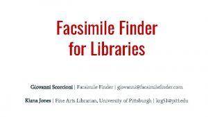 Facsimile Finder for Libraries Giovanni Scorcioni Facsimile Finder