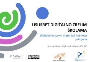 USUSRET DIGITALNO ZRELIM KOLAMA Digitalni nastavni materijali i