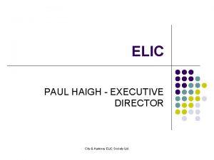 ELIC PAUL HAIGH EXECUTIVE DIRECTOR City Hackney ELIC