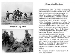 Celebrating Christmas Day 1914 On Christmas Eve 1914