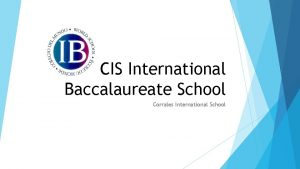 CIS International Baccalaureate School Corrales International School Content
