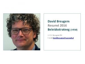 David Breugem Resum 2016 Beleidsstrateeg HRM J H